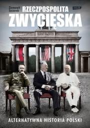 Ok�adka - Rzeczpospolita zwyci�ska. Alternatywna historia Polski