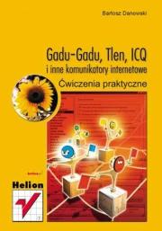 Ok�adka - GaduGadu, Tlen, ICQ i inne komunikatory internetowe. �wiczenia praktyczne