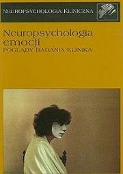 Ok�adka - Neuropsychologia emocji. Pogl�dy, badania, klinika