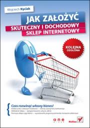 Ok�adka - Jak za�o�y� skuteczny i dochodowy sklep internetowy. Kolejna ods�ona
