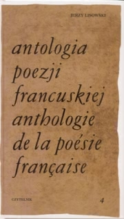 Ok�adka - Antologia poezji francuskiej. Tom 4. Od Rimbauda do naszych dni (wydanie polsko-francuskie)