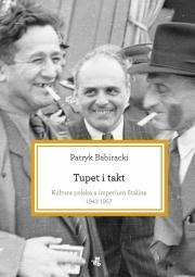 Okładka - Tupet i takt. Kultura polska a imperium Stalina, 1943-1957