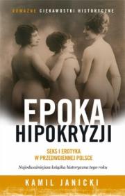 Okładka - Epoka hipokryzji. Seks i erotyka w przedwojennej Polsce