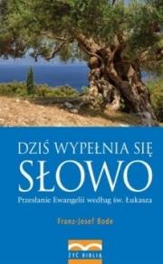 Ok�adka - Dzi� wype�nia si� S�owo. Przes�anie Ewangelii wed�ug �w. �ukasza
