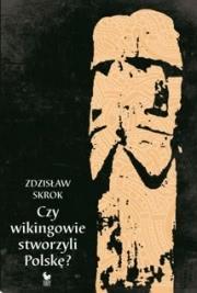 Ok�adka - Czy wikingowie stworzyli Polsk�