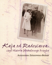 Okładka - Kaja od Radosława, czyli historia Hubalowego krzyża