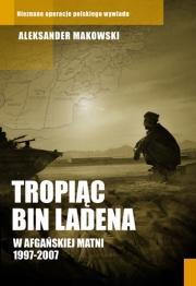 Okładka - Tropiąc Bin Ladena. W afgańskiej matni 1997-2007