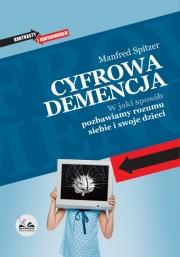 Ok�adka - Cyfrowa Demencja. W jaki spos�b pozbawiamy rozumu siebie i swoje dzieci