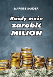 Ok�adka -  Ka�dy mo�e zarobi� milion