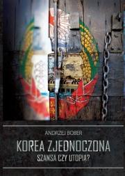 Ok�adka - Korea zjednoczona - szansa czy utopia?