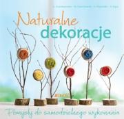Okładka - Naturalne dekoracje. Pomysły do samodzielnego wykonania