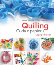 Ok�adka - Quilling. Cuda z papieru
