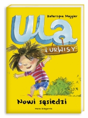 Ok�adka - Ula i Urwisy. Nowi s�siedzi