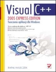 Ok�adka - Visual C++ 2005 Express Edition. Tworzenie aplikacji dla Windows