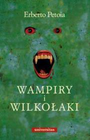 Ok�adka - Wampiry i wilko�aki. �r�d�a, historia, legendy od antyku do wsp�czesno�ci.