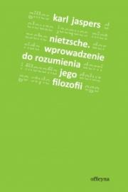 Ok�adka - Nietzsche. Wprowadzenie do rozumienia jego filozofii