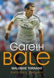 Ok�adka - Gareth Bale. Walijskie tornado