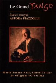 Okładka - Le Grand Tango. Życie i muzyka Astora Piazzolli