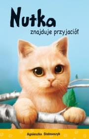 Okładka - Nutka znajduje przyjaciół. Kto mnie przytuli