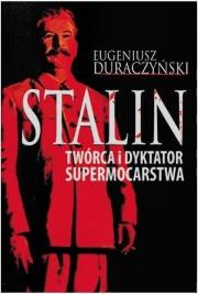 Ok�adka - Stalin. Tw�rca i dyktator supermocarstwa