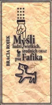 Ok�adka - My�li ludzi wielkich, �rednich oraz psa Fafika