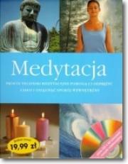 Ok�adka - Medytacja. Proste techniki medytacyjne pomog� ci odpr�y� cia�o i osi�gn�� spok�j wewn�trzyny