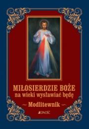 Ok�adka - Mi�osierdzie Bo�e na wieki  wys�awia� b�d�. Modlitewnik (ma�y format)