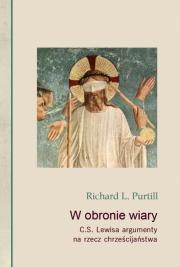 Ok�adka - W obronie wiary. C.S. Lewisa argumenty na rzecz chrze�cija�stwa