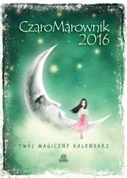 Okładka - CzaroMarownik 2016. Twój Magiczny Kalendarz