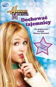 Ok�adka - Hannah Montana. Dochowa� tajemnicy