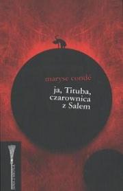 Okładka - Ja, Tituba, czarownica z Salem