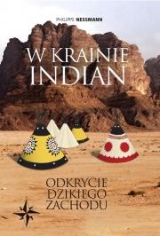 Ok�adka - W krainie Indian. Odkrycie dzikiego zachodu
