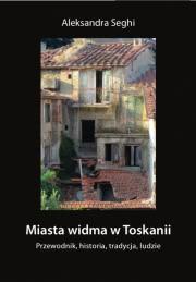 Okładka - Miasta widma w Toskanii. Przewodnik, historia, tradycja, ludzie