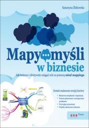 Ok�adka - Mapy my�li w biznesie. Jak tw�rczo i efektywnie osi�ga� cele za pomoc� mind mappingu
