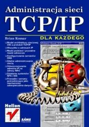 Ok�adka - Administracja sieci TCP/IP dla ka�dego