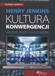 Ok�adka - Kultura konwergencji. Zderzenie starych i nowych medi�w