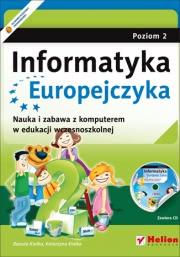Ok�adka - Informatyka Europejczyka. Nauka i zabawa z komputerem w edukacji wczesnoszkolnej. Poziom 2 (Wydanie II)