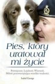 Ok�adka - Pies, kt�ry uratowa� mi �ycie