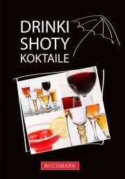 Ok�adka - Drinki, shoty, koktajle. Drinki, shoty, koktajle