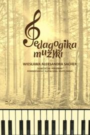 Ok�adka - Pedagogika muzyki. Teoretyczne podstawy powszechnego kszta�cenia muzycznego