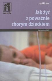 Ok�adka - Jak �y� z powa�nie chorym dzieckiem