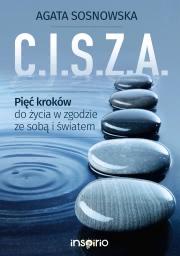 Ok�adka - C.I.S.Z.A. Pi�� krok�w do �ycia w zgodzie ze sob� i �wiatem