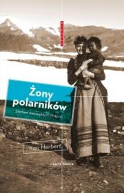 Ok�adka - �ony polarnik�w. Siedem niezwyk�ych historii