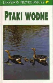 Ok�adka - Leksykon przyrodniczy. Ptaki wodne
