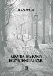 Ok�adka - Kr�tka historia egzystencjalizmu