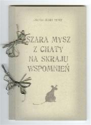 Ok�adka - Szara mysz z chaty na skraju wspomnie�