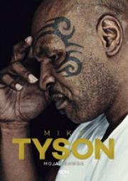 Ok�adka - Mike Tyson. Moja prawda