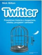 Ok�adka - Twitter. Prawdziwa historia o bogactwie, w�adzy, przyja�ni i zdradzie
