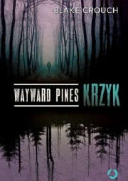 Ok�adka - Wayward Pines. Krzyk