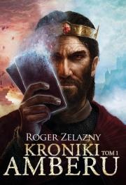 Ok�adka - Kroniki Amberu, tom 1 NOWY ISBN, NOWA CENA!!!